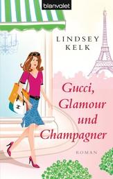 Gucci, Glamour und Champagner - Roman