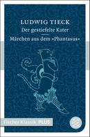 Ludwig Tieck: Der gestiefelte Kater / Märchen aus dem ›Phantasus‹