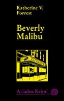 Katherine V. Forrest: Beverly Malibu ★★★★★