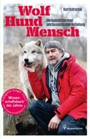 Kurt Kotrschal: Wolf - Hund - Mensch ★★★★★