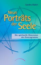 Neun Porträts der Seele - Die spirituelle Dimension des Enneagramms