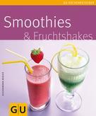 Alessandra Redies: Smoothies & Fruchtshakes