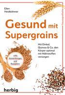 Ellen Heidböhmer: Gesund mit Supergrains