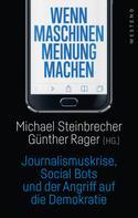 Michael Steinbrecher: Wenn Maschinen Meinung machen