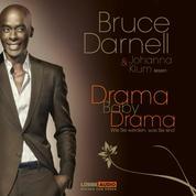 Drama, Baby, Drama - Wie Sie werden, was Sie sind