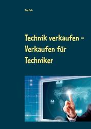 Technik verkaufen - Verkaufen für Techniker