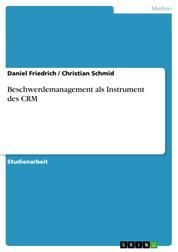 Beschwerdemanagement als Instrument des CRM