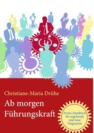 Christiane-Maria Drühe: Ab morgen Führungskraft
