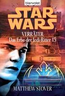 Matthew Stover: Star Wars. Das Erbe der Jedi-Ritter 13. Verräter ★★★