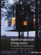 Prof. Dr. Burkhard von Freyberg: Nachhaltigkeit als Erfolgsfaktor in Hotellerie & Gastronomie