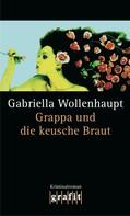 Gabriella Wollenhaupt: Grappa und die keusche Braut ★★★★