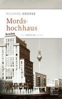 Richard Grosse: Mordshochhaus ★★★★