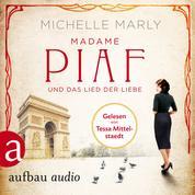 Madame Piaf und das Lied der Liebe (Gekürzt)