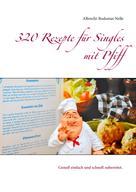 Albrecht-Bodomar Nelle: 320 Rezepte für Singles mit Pfiff