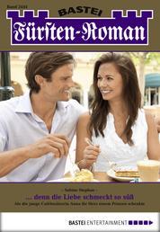 Fürsten-Roman - Folge 2444 - ... denn die Liebe schmeckt so süß