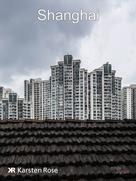 Karsten Rose: Shanghai