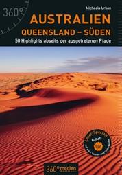 Australien – Queensland – Süden - 50 Highlights abseits der ausgetretenen Pfade