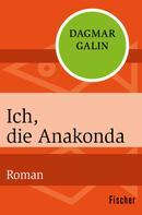 Dagmar Galin: Ich, die Anakonda ★★★