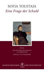 """Eine Frage der Schuld - Roman - Mit der """"Kurzen Autobiographie der Gräfin S. A. Tolstaja"""""""