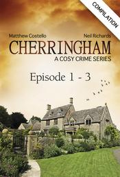 Cherringham - Episode 1 - 3 - A Cosy Crime Series Compilation