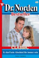 Patricia Vandenberg: Dr. Norden Bestseller Classic 40 – Arztroman