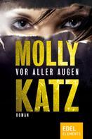 Molly Katz: Vor aller Augen ★★★★