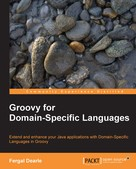 Fergal Dearle: Groovy for Domain-Specific Languages