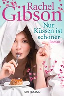 Rachel Gibson: Nur Küssen ist schöner ★★★★