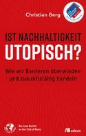Christian Berg: Ist Nachhaltigkeit utopisch? ★★★★