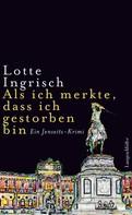 Lotte Ingrisch: Als ich merkte, dass ich gestorben bin ★★★