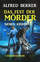 Alfred Bekker: Das Fest der Mörder