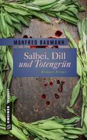 Manfred Baumann: Salbei, Dill und Totengrün ★★★★