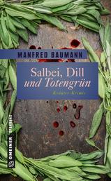 Salbei, Dill und Totengrün - 9 Kräuter-Krimis