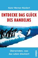 Hans-Werner Rückert: Entdecke das Glück des Handelns ★★★★