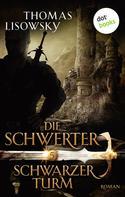 Thomas Lisowsky: DIE SCHWERTER - Band 5: Schwarzer Turm ★★★★★