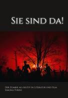 Simona Turini: Sie sind da! Der Zombie als Motiv in Literatur und Film.