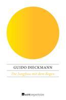 Guido Dieckmann: Die Jungfrau mit dem Bogen ★★★★