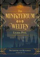 Luzia Pfyl: Das Ministerium der Welten - Band 3: Die Geister von Rungholt ★★★★