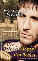 Franziska Franke: Das Wechselspiel von Köln