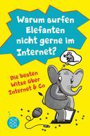 Lachdi Schief: Warum surfen Elefanten nicht gerne im Internet? Die besten Witze über Internet & Co