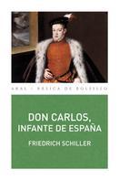 Friedrich Schiller: Don Carlos, infante de España
