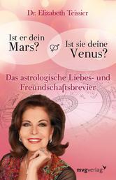 Ist er dein Mars? Ist sie deine Venus? - Das astrologische Liebes- und Freundschaftsbrevier