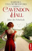 Barbara Taylor Bradford: Cavendon Hall - Jahre des Schicksals ★★★★