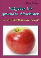 Alina Steffen: Ratgeber für gesundes Abnehmen ★★★★