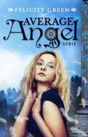 Felicity Green: Average Angel