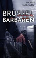 Martin Barkawitz: Brüssel Barbaren