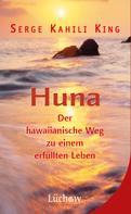 Serge Kahili King: Huna ★★★★★