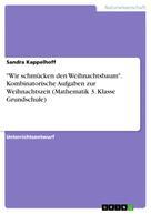 """Sandra Kappelhoff: """"Wir schmücken den Weihnachtsbaum"""". Kombinatorische Aufgaben zur Weihnachtszeit (Mathematik 3. Klasse Grundschule)"""