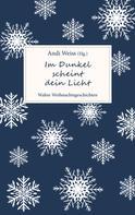 Andi Weiss: Im Dunkel scheint dein Licht ★★★