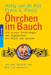 Öhrchen im Bauch - Die ersten Erfahrungen des Ungeborenen mit Sprache und Musik